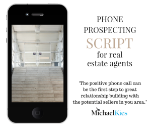 Phone prospecting script for real estate agents Michael Kies